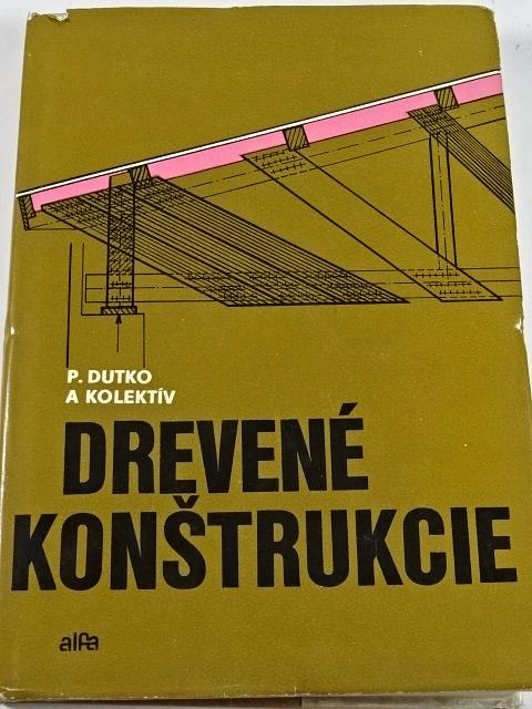 Drevené konštrukcie - Pavel Dutko - 1976