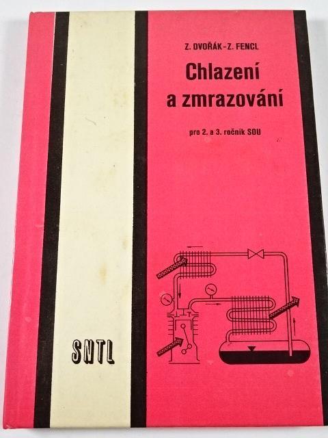 Chlazení a zmrazování - Zdeněk Dvořák, Zdeněk Fencl - 1985