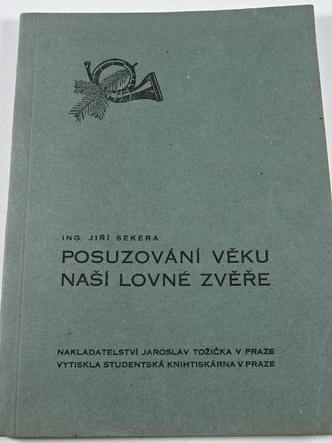 Posuzování věku naší lovné zvěře - Jiří Sekera - 1943