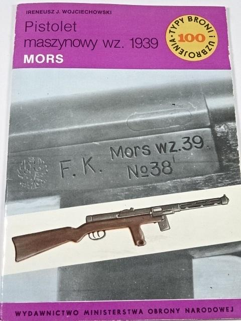 Pistolet maszynowy wz. 1939 Mors - Ireneusz J. Wojciechowski - 1985