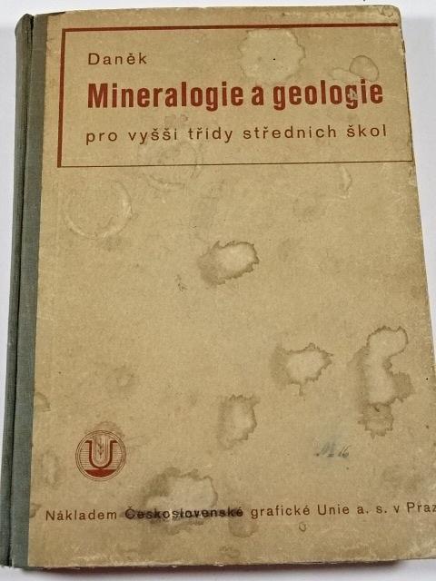 Mineralogie a geologie pro vyšší třídy středních škol - Gustav Daněk - 1935