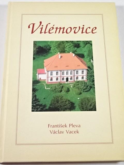 Vilémovice - František Pleva, Václav Vacek - 2007