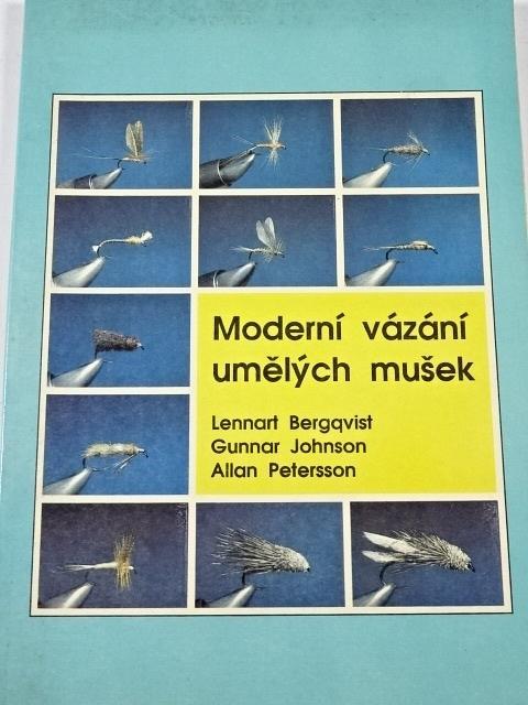 Moderní vázání umělých mušek - Lennart Bergqvist, Gunnar Johnson, Allan Petersson - 1992