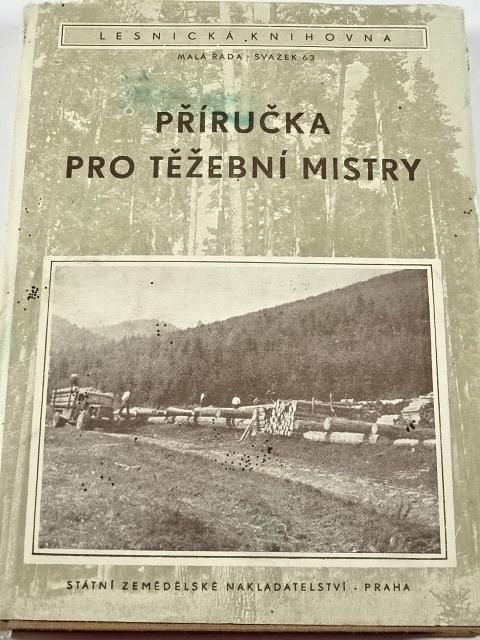 Příručka pro těžební mistry - Ladislav Kastroň - 1956