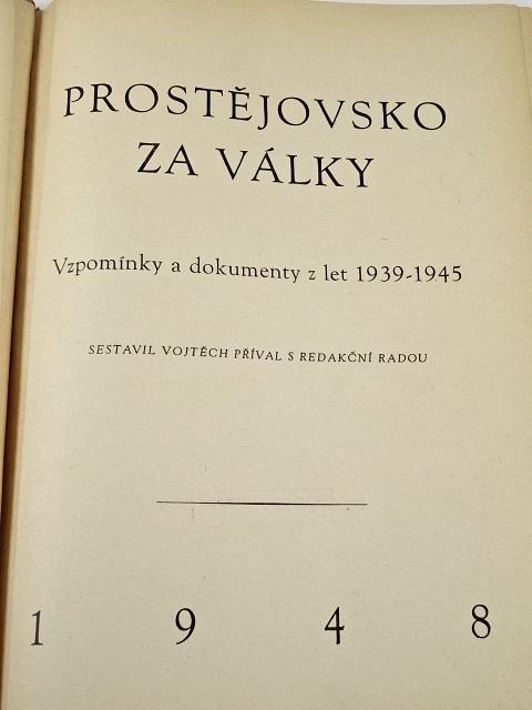 Prostějovsko za války - vzpomínky a dokumenty z let 1939 - 1945 - Vojtěch Příval - 1948