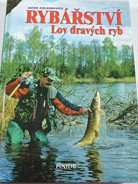 Rybářství - lov dravých ryb - Jacek Kolendowicz - 1996