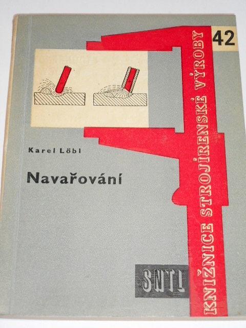 Navařování - Karel Löbl - 1961