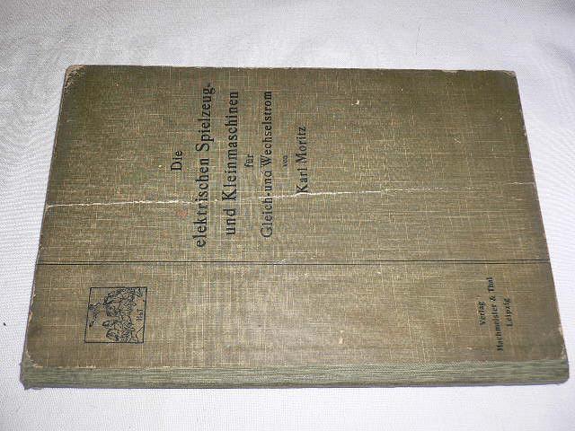 Elektrické hračky a malé stroje na střídavý a stejnosměrný proud - Moritz - 1917