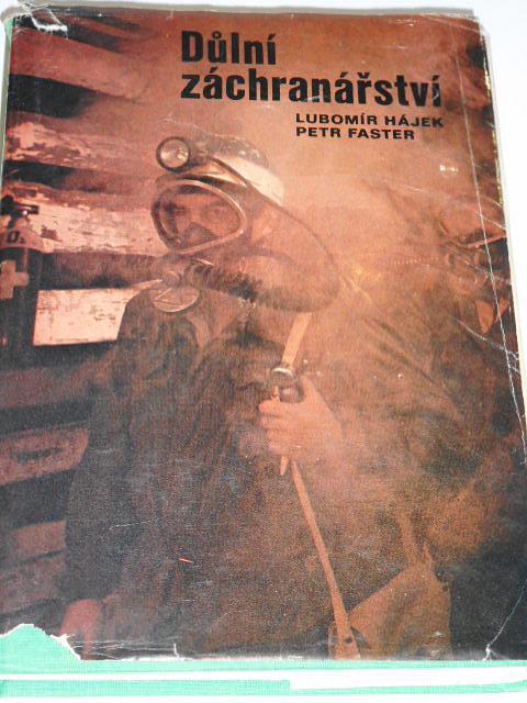 Důlní záchranářství - Lubomír Hájek, Petr Faster - 1977