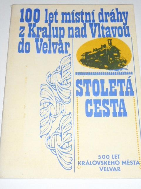 100 let místní dráhy z Kralup nad Vltavou do Velvar - stoletá cesta - 1982