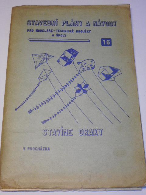 Stavíme draky - Vladimír Procházka - 1965