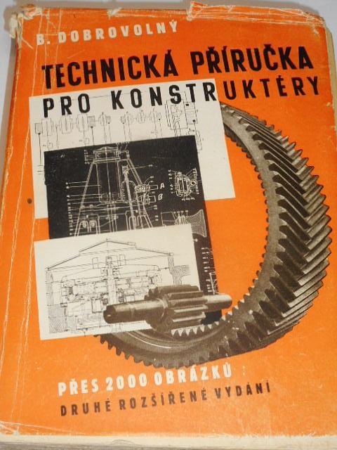 Technická příručka pro konstruktéry - Bohumil Dobrovolný - 1944