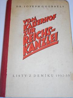 Vom Kaiserhof zur Reichskanzlei - Joseph Goebbels - Listy z deníku 1932 - 33