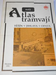Malý atlas tramvají - Těšín - Jihlava - Opava - Lubomír Kysela - 1991