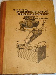 Populární elektrotechnická příručka pro automobilisty a motocyklisty - Jiří Havelka - Bosch...