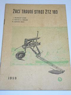 Žací travní stroj ŽTZ 183 - technický popis, návod k obsluze, seznam dílců - 1959