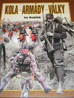 Kola, armády, války - Ivo Hrubíšek - 2003