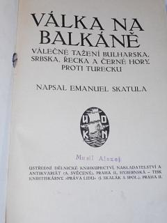 Válka na Balkáně - 1913 - válečné tažení Bulharska, Srbska, Řecka a Černé Hory proti Turecku - Emanuel Skatula