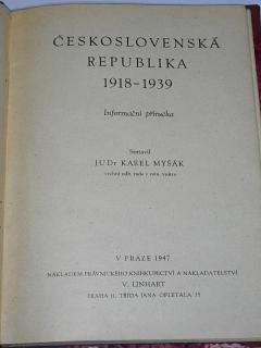 Československá republika 1918 - 1939 - Informační příručka - Karel Myšák - 1947