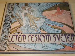 Letem českým světem - půl tisíce fotograf. pohledů z Čech, Moravy, Slezska a Slovenska - 1898 - 1. + 2. díl - vazba Alfons Mucha