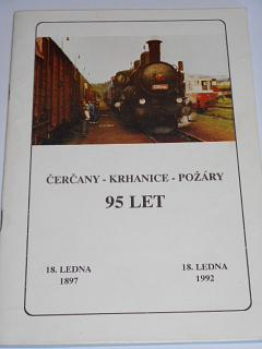 Čerčany - Krhanice - Požáry - 95 let - 1897 - 1992