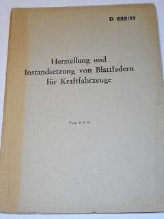 Herstellung und Instandsetzung von Blattfedern für Kraftfahrzeuge - 1944 - D 622/11 - Wehrmacht