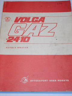 Volga GAZ 24-10 - návod k opravám