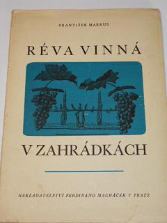 Réva vinná v zahrádkách - František Markus - 1947