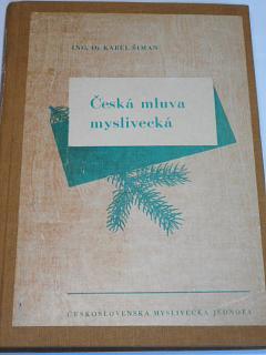 Česká mluva myslivecká - Karel Šiman - 1946