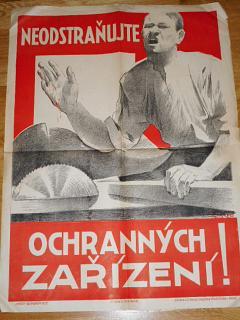 Neodstraňujte ochranných zařízení! Dělnická úrazová pojišťovna v Brně - plakát - František Václav Süsser