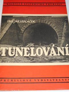 Tunelování - Jaroslav Sedláček - 1952