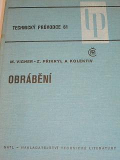 Obrábění - Miloslav Vigner, Zdeněk Přikryl - 1984