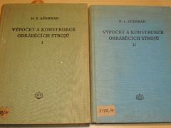 Výpočet a konstrukce obráběcích strojů - 1. + 2. díl - N. S. Ačerkan - 1955