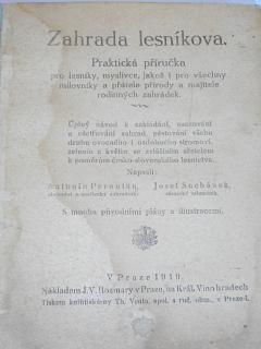 Zahrada lesníkova - praktická příručka pro lesníky, myslivce, jakož i pro všechny milovníky a přátele přírody a majitele rodinných zahrádek - 1919