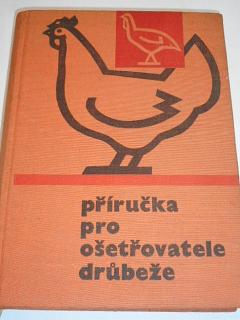 Příručka pro ošetřovatele drůbeže - slepice a krůty - Eduard Staněk - 1968