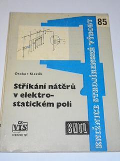 Stříkání nátěrů v elektrostatickém poli - Otakar Slezák - 1962
