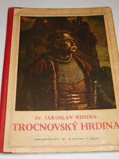 Trocnovský hrdina - Jaroslav Kosina - 1924