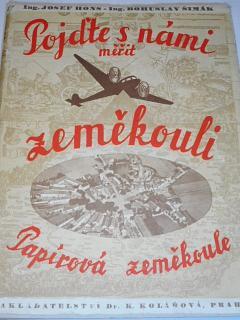 Pojďte s námi měřit zeměkouli - Papírová zeměkoule - Josef Hons, Bohuslav Šimák - 1942
