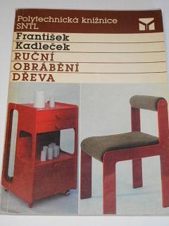 Ruční obrábění dřeva - František Kadleček - 1989