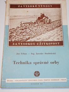 Technika správné orby - Jan Urban, Jaroslav Doubravský - 1951