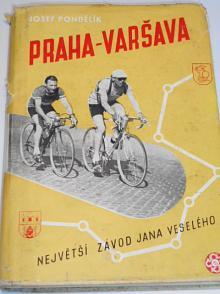 Praha - Varšava - Největší závod Jana Veselého - Josef Pondělík - 1950