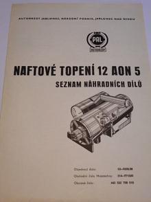 PAL - naftové topení 12 AON 5 - seznam náhradních dílů - 1971