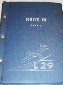 L-29 Aircraft (Aero, Delfín) - Technical description and instructions for running and attendance - Book III - Part I + Part II