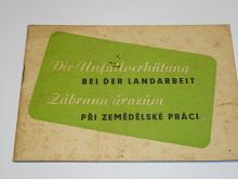 Die Unfallverhütung bei der Landarbeit - Zábrana úrazům při zemědělské práci - 1944