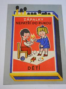 Zápalky nepotří do rukou dětí - leták - ČSPO