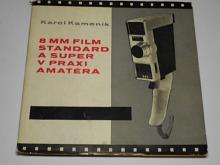 8 mm standard a super v praxi amatéra - Karel Kameník - 1969