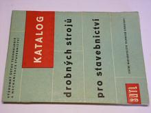 Katalog drobných strojů pro stavebnictví - 1957