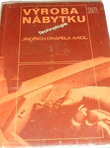 Výroba nábytku - technologie - Jindřich Drápela - 1980