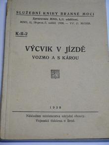 Výcvik v jízdě vozmo a s károu - 1938 - Služební knihy branné moci, K-II-2