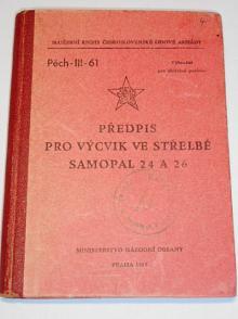 Předpis pro výcvik ve střelbě samopal 24 a 26 - Pěch - III - 61 - 1955
